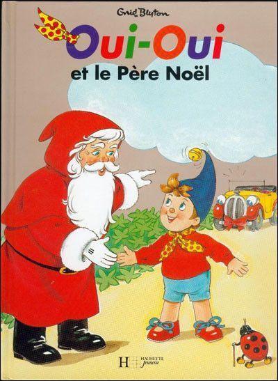 Livre enfant oui oui et le pere noel - Oui oui et le train ...